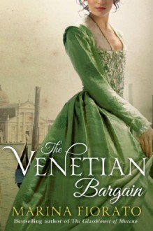 The Venetian Bargain - Marina Fiorato