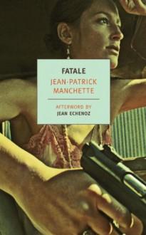 Fatale (New York Review Books Classics) - Jean-Patrick Manchette