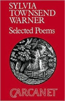 Selected Poems - Sylvia Townsend Warner, Claire Harman