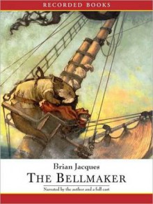 The Bellmaker: Redwall Series, Book 8 (MP3 Book) - Brian Jacques, Ltd ?1994 Redwall Abbey Company