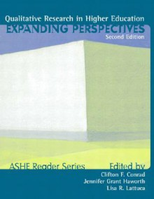 Qualitative Research in Higher Ed: Expanding Perspectives - Clifton F. Conrad