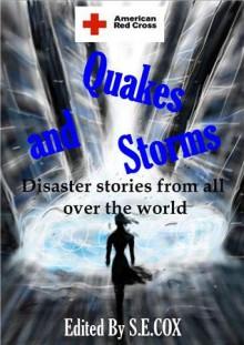 Quakes and Storms - S.E. Cox, Nathan Robinson, Jason Whittle, Ash Krafton, Lyle Perez, Ken L. Jones, Neil E. Leckman, Jason Hughes, Todd Martin, Emma Ennis