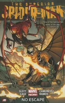 The Superior Spider-Man, Vol. 3: No Escape - Christos Gage, Giuseppe Camuncoli, Dan Slott, Humberto Ramos