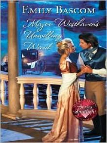 Major Westhaven's Unwilling Ward (Harlequin Historical Subscription, #259) - Emily Bascom