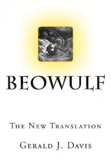 Beowulf: The New Translation - Gerald J. Davis