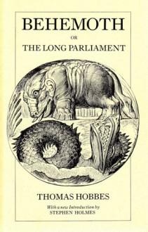 Behemoth, or The Long Parliament - Stephen Holmes,Ferdinand Tönnies,Thomas Hobbes