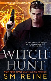 Witch Hunt: An Urban Fantasy Mystery (Preternatural Affairs Book 1) - SM Reine