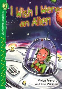 I Wish I Were an Alien - Vivian French