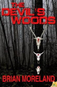 The Devil's Woods - Brian Moreland