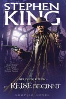 Der dunkle Turm: Die Reise beginnt (Der dunkle Turm Graphic Novel, #6) - Robin Furth, Wulf Bergner, Peter David, Richard Isanove