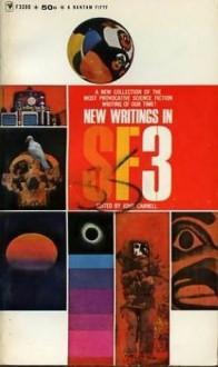New Writings In S. F. 3 - John Carnell, Colin Kapp, Frederik Pohl, John Kingston, James Inglis, Keith Roberts, Dan Morgan, James H. Schmitz