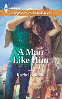 A Man Like Him - Rachel Brimble