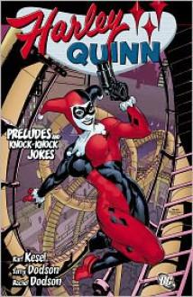 Harley Quinn: Preludes and Knock-Knock Jokes - Karl Kesel, Terry Dodson