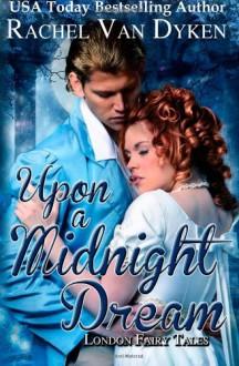 Upon a Midnight Dream: London Fairy Tales - Rachel Van Dyken