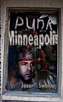 Punk Minneapolis - Peter Joseph Swanson