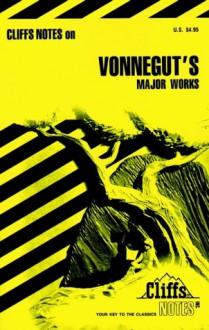 Cliffsnotes on Vonnegut's Major Works - CliffsNotes, Kurt Vonnegut, Thomas R. Holland