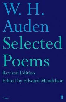 Selected Poems - W.H. Auden, Edward Mendelson