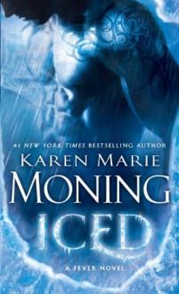 Iced: A Fever Novel - Karen Marie Moning