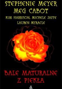 Bale Maturalne z Piekła - Meg Cabot, Lauren Myracle, Michele Jaffe, Stephenie Meyer