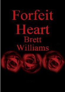 Forfeit Heart - Brett Williams