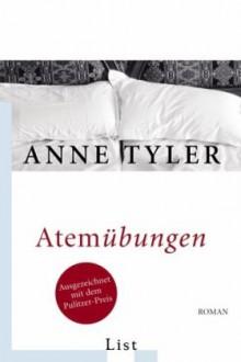 Atemübungen - Anne Tyler