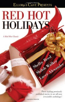 Red Hot Holidays - Shelby Reed, Shiloh Walker, Lacey Alexander