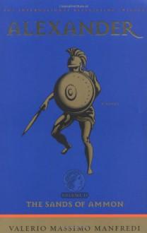The Sands of Ammon - Valerio Massimo Manfredi, Iain Halliday