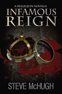 Infamous Reign - Steve McHugh