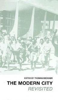 The Modern City Revisited - Thomas Dekker