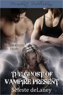 The Ghost of Vampire Present - Seleste deLaney