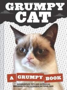 Grumpy Cat: A Grumpy Book - Grumpy Cat