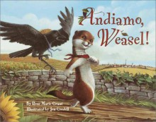 Andiamo, Weasel! - Rose Marie Grant, Jon Goodell