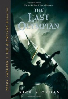 By Rick Riordan: The Last Olympian (Percy Jackson & the Olympians, Book 5) - -Disney Hyperion Books for Children-