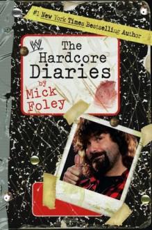 Hardcore Diaries - Mick Foley