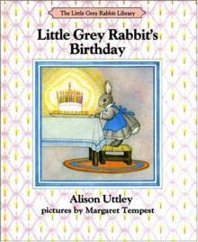 Little Grey Rabbit's Birthday - Alison Uttley