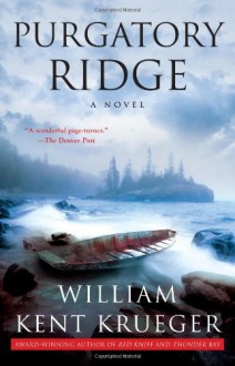 Purgatory Ridge: A Novel - William Kent Krueger