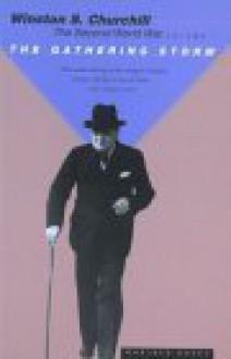 The Second World War, Volume 1: The Gathering Storm - Winston Churchill, John Keegan