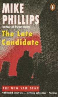 The Late Candidate - Mike Phillips