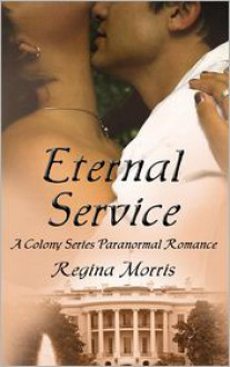 Eternal Service - Regina Morris