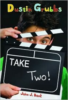Dustin Grubbs: Take Two! (Dustin Grubbs) - John J. Bonk