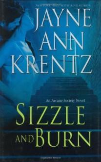 Sizzle and Burn - Jayne Ann Krentz