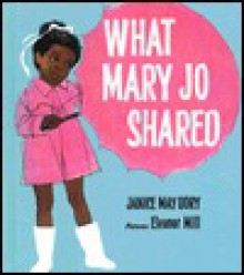 What Mary Jo Shared - Janice May Udry