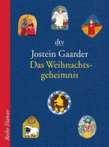 Das Weihnachtsgeheimnis - Jostein Gaarder,Gabriele Haefs,Rosemary Wells