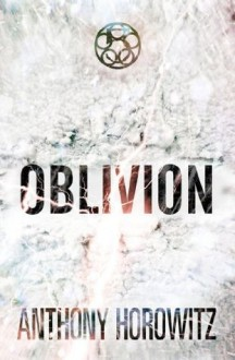 The Power of Five: Oblivion - Anthony Horowitz