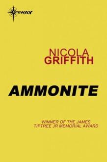 Ammonite (S.F. Masterworks) - Nicola Griffith