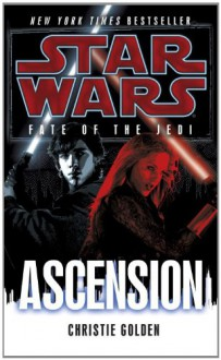 Star Wars: Fate of the Jedi: Ascension - Christie Golden