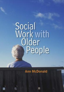 Social Work with Older People - Ann McDonald