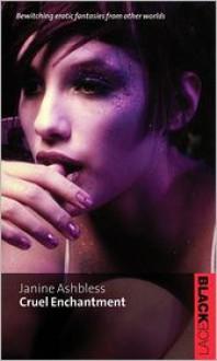 Cruel Enchantment (Black Lace) - Janine Ashbless