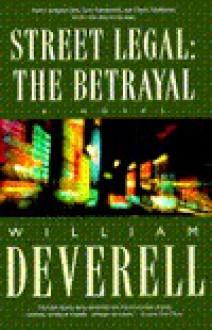Street Legal: The Betrayal-P260700/2B - William Deverell