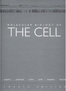 Molecular Biology of the Cell - Bruce Alberts, Paul Walter, Alexander Johnson, Julian Lewis, Martin Raff, Keith Roberts